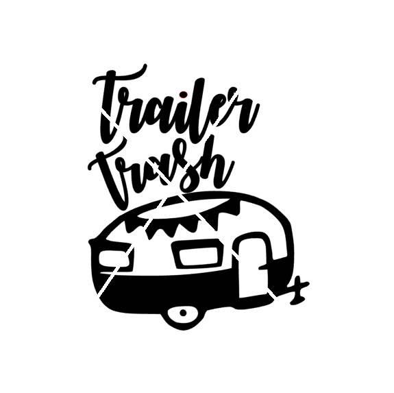 575x573 Trailer Trash Camper Jpg Png Svgsilhouette Studio File