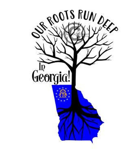570x619 Georgia Svg Our Roots Run Deep Svg Eps Dxf For Silhouette