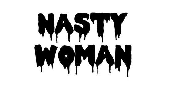 564x282 Nasty Woman Hillary Clinton Donald Trump Drippy By Keekatcreations