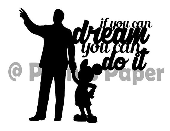 570x440 If You Can Dream It You Can Do It Walt Disney Quote Paper Cut File