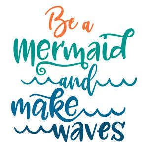 300x300 Be A Mermaid Make Waves Silhouette Design, Mermaid
