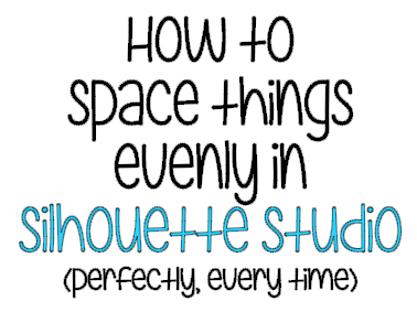 378x283 How To Space Things Evenly In Silhouette Studio (Perfectly, Every