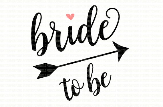 570x375 Bride To Be Svg File Dxf Eps Png Jpg Printable Clipart