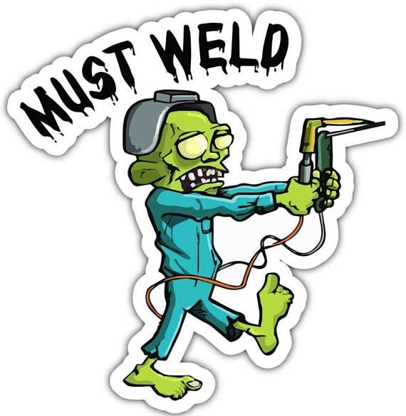 570x585 Must Weld Welding Helmet Zombie Welder Vinyl Sticker Decal Free