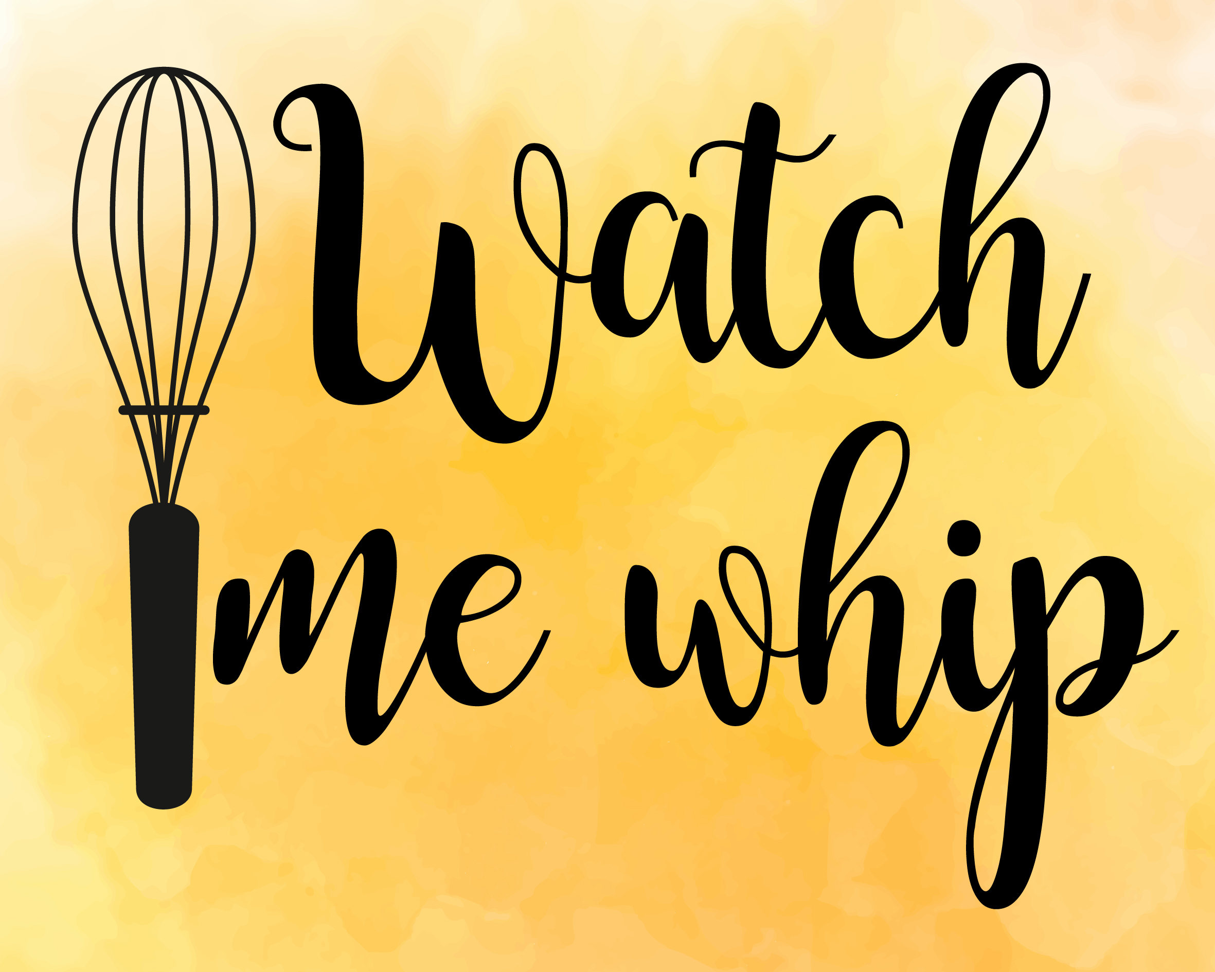 2362x1890 Watch Me Whip Svg, Kitchen Svg, Cooking Svg, Dxf Housewife