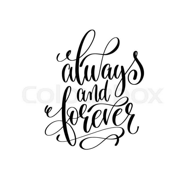 800x800 Always And Forever Black And White Hand Lettering Script