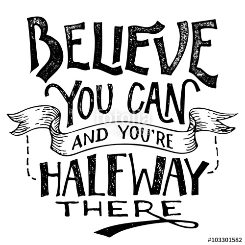 500x500 Believe You Can And Youre Halfway There. Motivational Hand