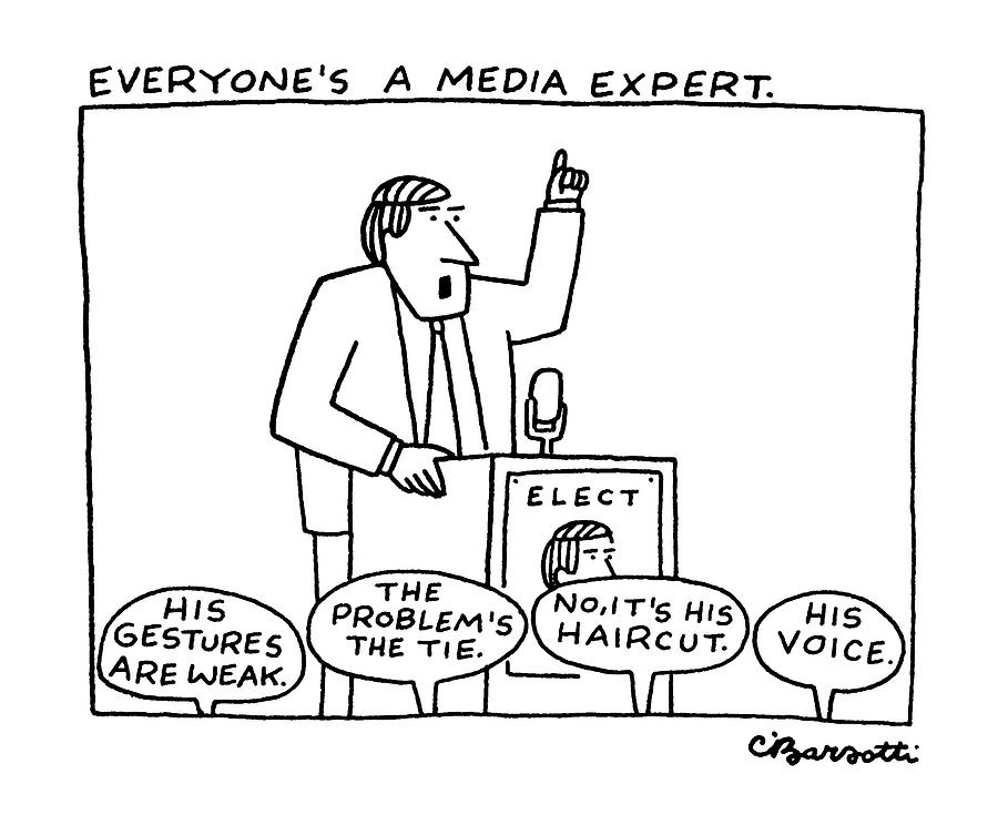 900x744 Everyone's A Media Expert By Charles Barsotti