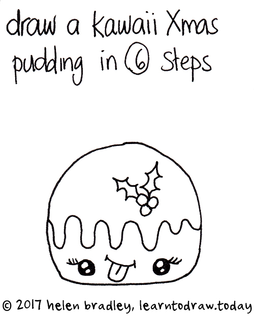 500x633 Learn To Draw A Kawaii Christmas Pudding In Six Steps Learn To Draw