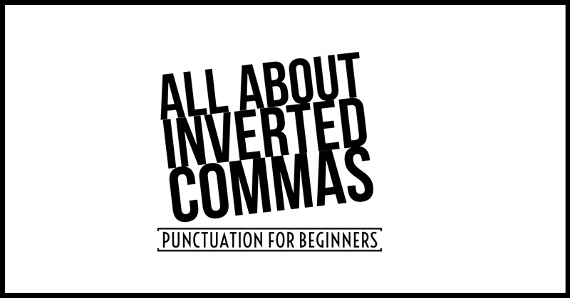 800x419 Punctuation For Beginners All About Inverted Commas