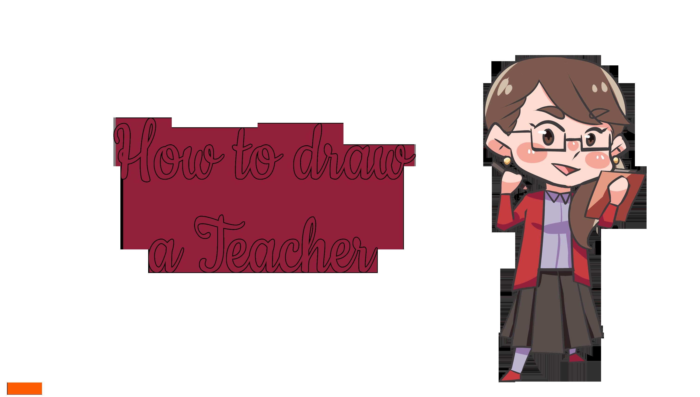 How to draw a Teacher?