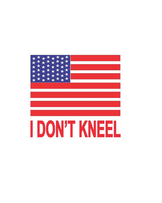 570x713 I Dont Kneel American Flag Vector Cutting File For Vinyl Etsy