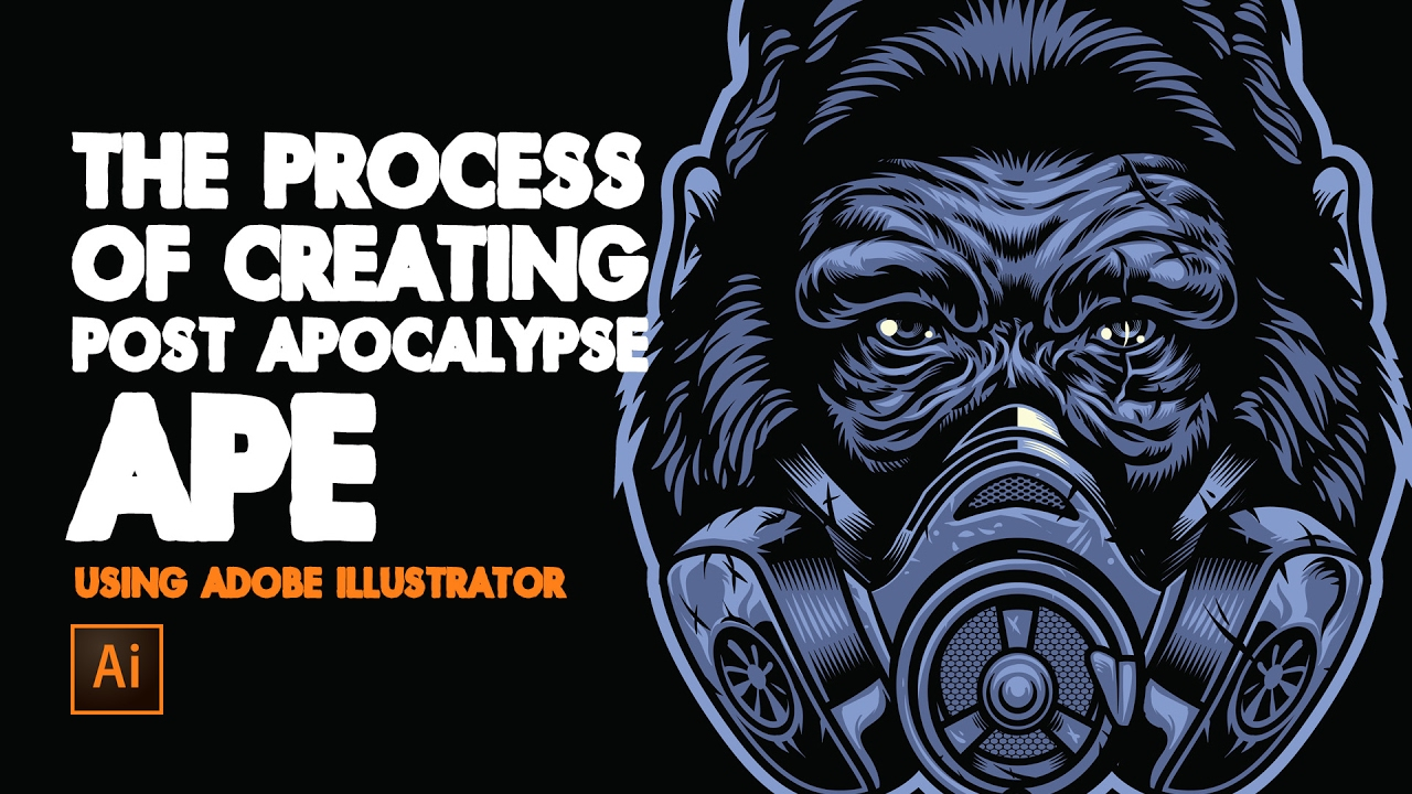 1280x720 Creating Vector Of Post Apocalypse Ape Using Adobe Illustrator