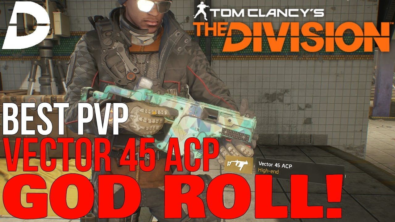 1280x720 The Division Best Pvp Vector 45 Acp! God Roll Pvp Talents!