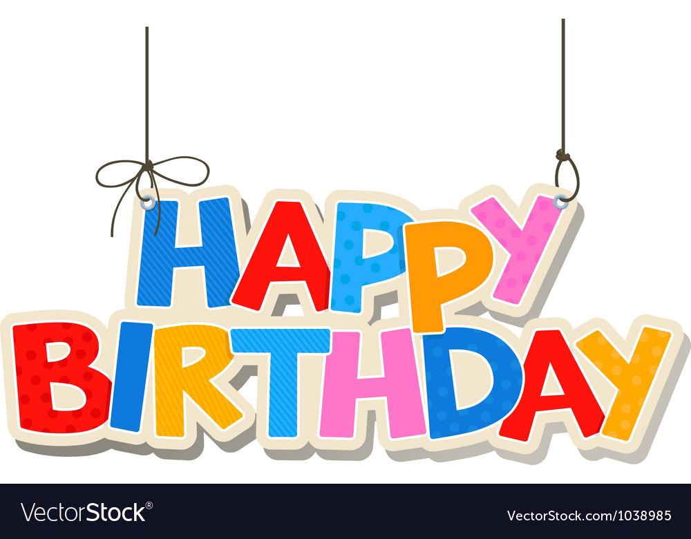 1000x780 Happy Birthday Vector Free Download Happy Birthday Greetings
