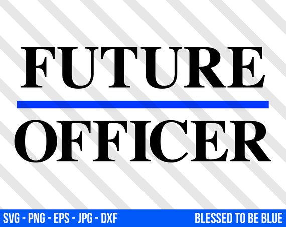 570x453 Future Officer Svg Vector Png Eps Jpg Dxf Blue Lives Matter Etsy