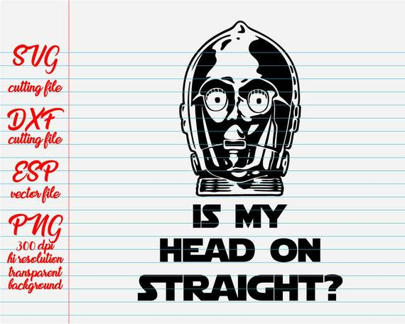 570x456 C3po Is My Head On Straight Star Wars Quotes Quote Svg