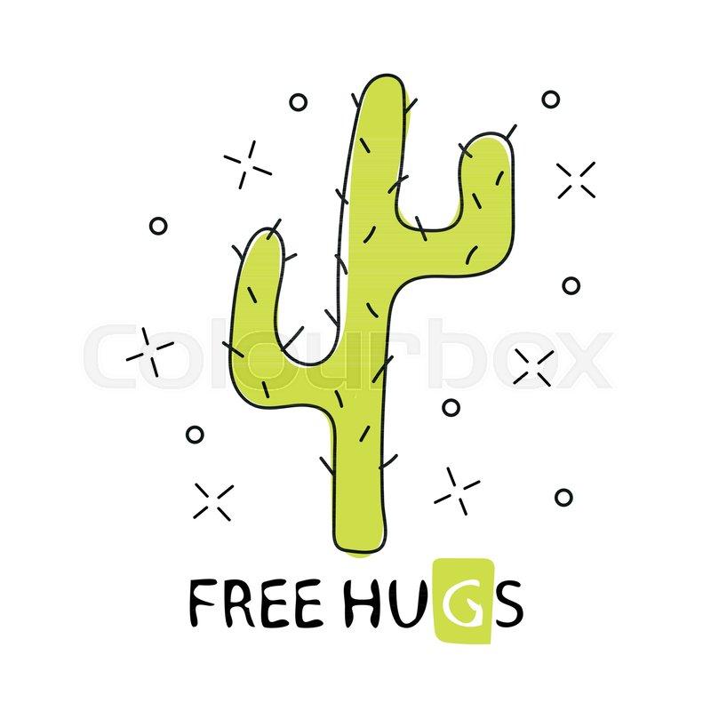 800x800 Cactus Free Hugs. Hand Drawn Cartoon Cactus. Vector Illustration