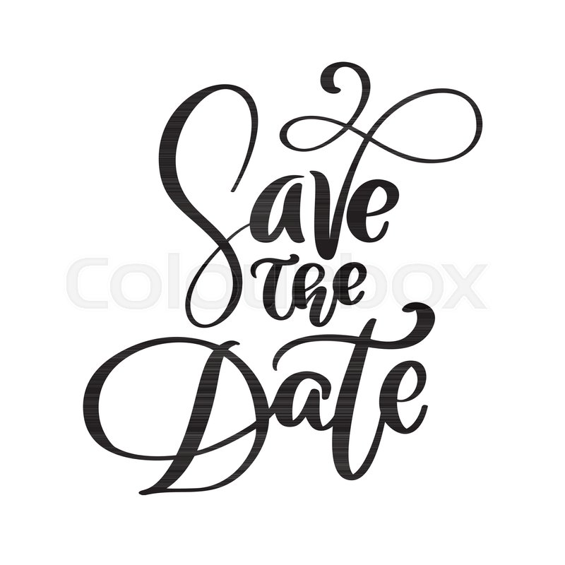800x800 Save The Date Text Postcard. Wedding Phrase Lettering Vector. Ink