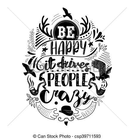 450x470 Be Happy It Drives People Crazy Quote. Be Happy It Drives People