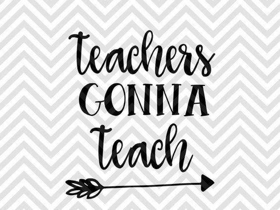 564x423 Teachers Gonna Teach Svg And Dxf Cut File Png Vector