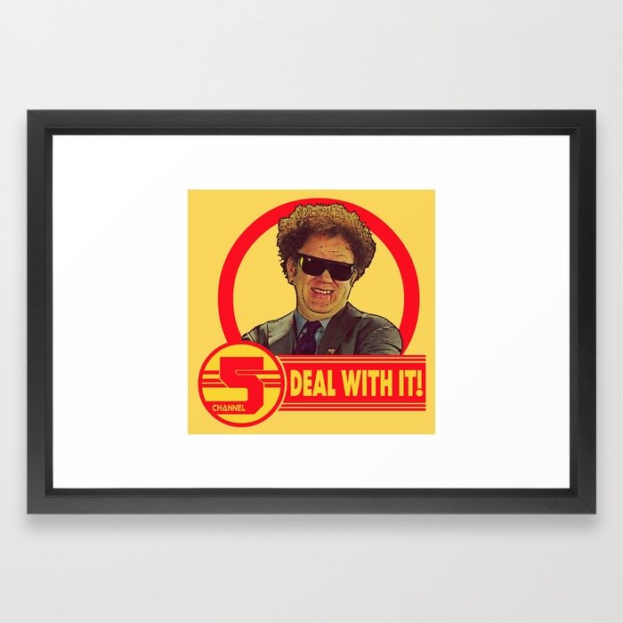 700x700 Deal With It! Channel 5 Brule Framed Art Print By