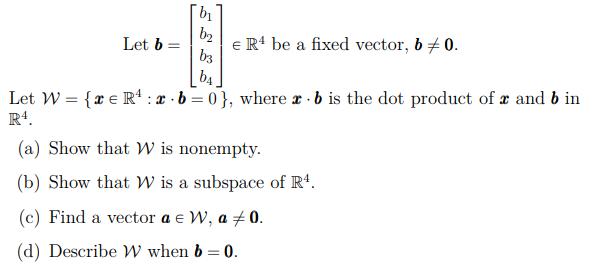 605x268 Solved Let B E R4 Be A Fixed Vector, B B3 B4 Let W = {Ze