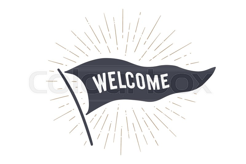 800x534 Flag Welcome. Old School Flag Banner With Text Welcome, Hello