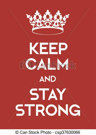 337x470 Keep Calm And Stay Strong Poster. Classic Red Poster With Crown.