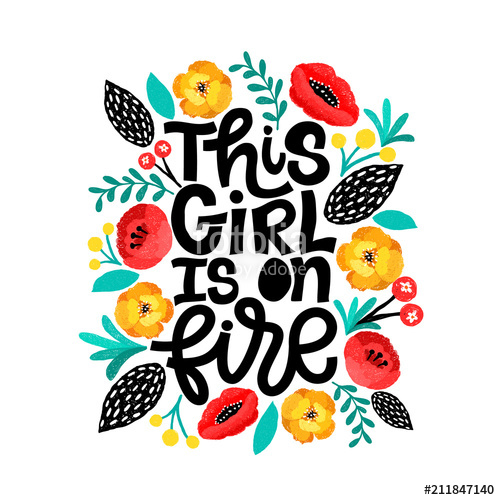 500x500 This Girl Is On Fire. Handdrawn Illustration. Positive Quote Made