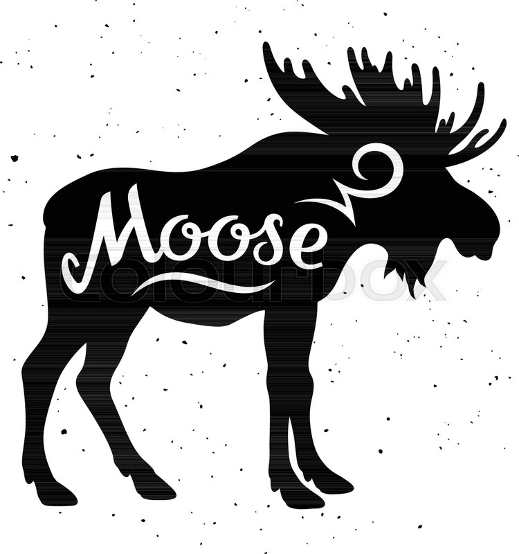 750x800 Moose Silhouette With A Calligraphic Inscription Moose On A