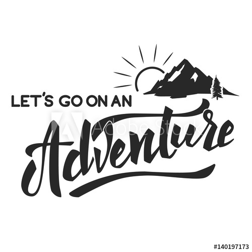 500x500 Lets Go On An Adventure Hand Drawn Lettering Motivation Phrase
