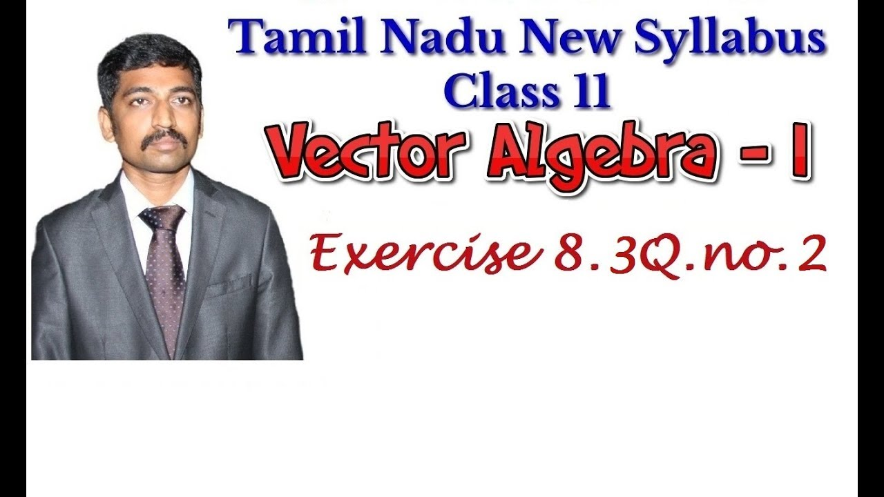 1280x720 11th Maths Exercise 8.3 Q.no.2 Vector Algebra
