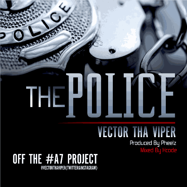 600x600 Vector The Police ( Prod. By Pheelz)