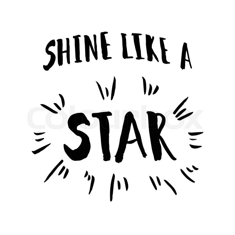 800x800 Shine Like A Star Phrase. Inspirational Motivational Quote. Vector