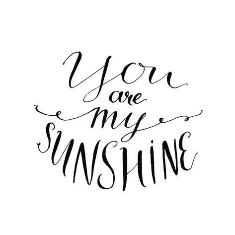 473x473 You Are My Sunshine. Inspirational Quote. Vector Lettering For