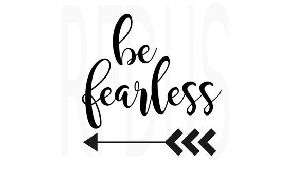 570x337 Be Fearless Svg Arrow Svg Svg Quote Vector Cutting File Etsy
