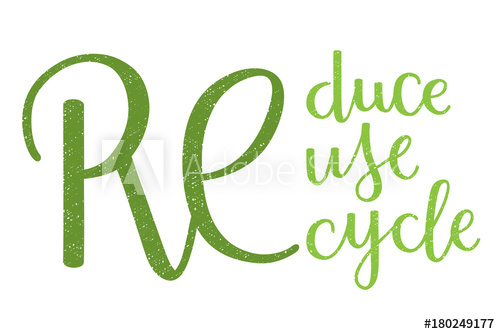 500x334 Reduce Reuse Recycle Grunge Style Green Hand Lettering