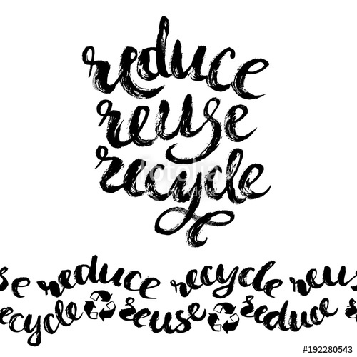 500x500 Reduce, Reuse Recycle Lettering. Vector Hand Drawn Illustration