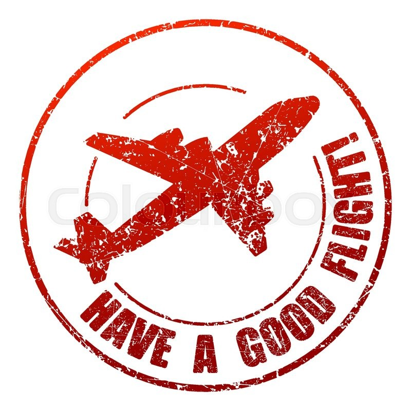 800x800 Have A Good Flight Rubber Stamp Stock Vector Colourbox