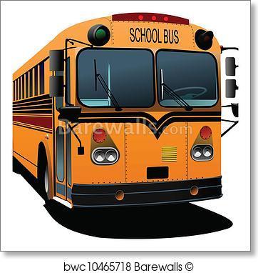 362x382 Art Print Of Yellow School Bus. Vector Illustra Barewalls
