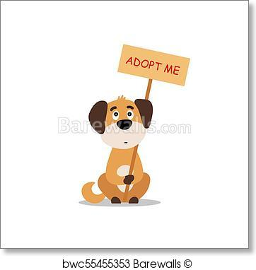 362x382 Art Print Of Sitting Dog With A Poster Adopt Me. Dont Buy