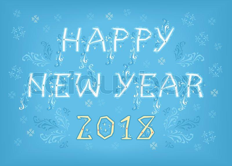 800x572 Happy New Year 2018. Folk Geometric Artistic Font. White Letters