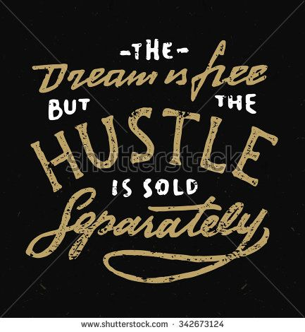 433x470 The Dream Is Free But The Hustle Is Sold Separately.vintage Hand