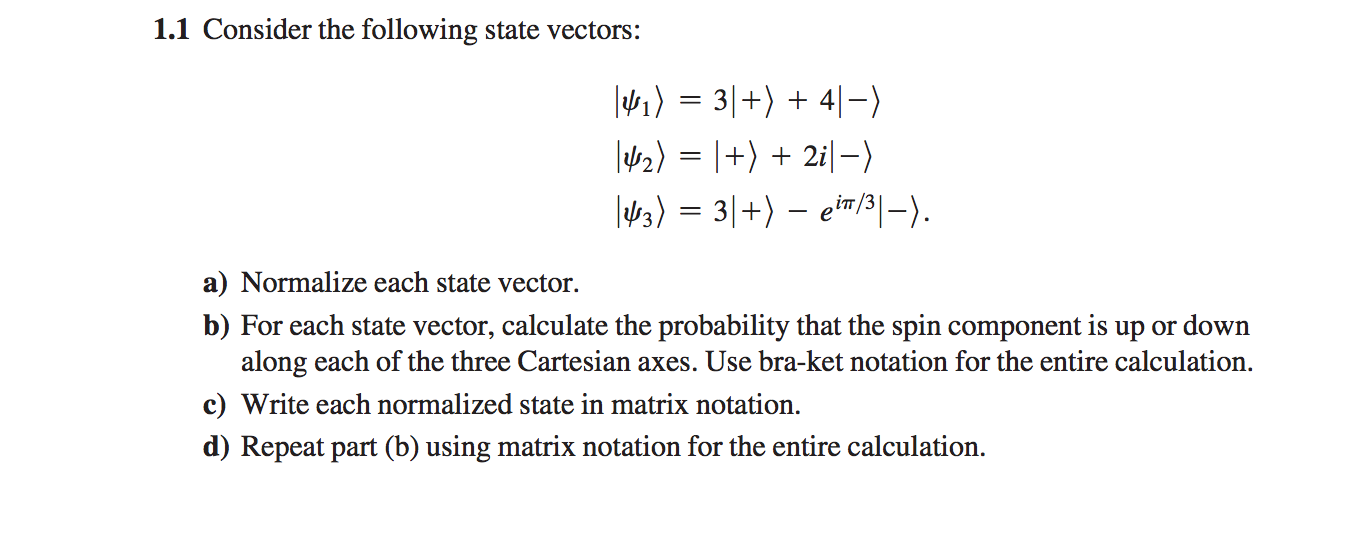 1372x544 Solved Consider The Following State Vectors Normalize Eac
