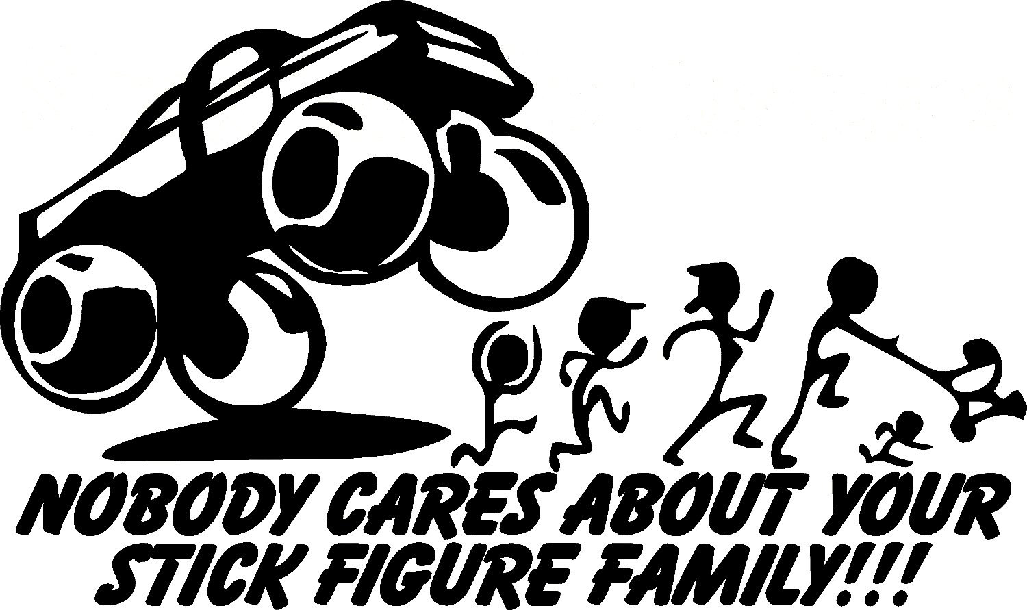 1500x891 Nobody Cares About Your Stick Figure Family Decal