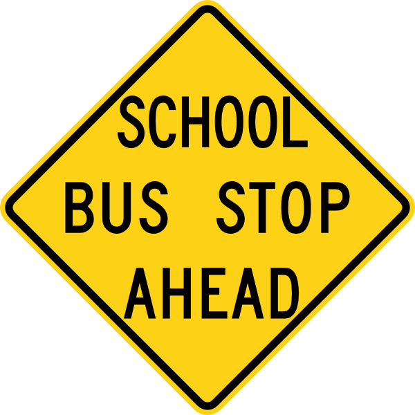 600x600 School Bus Stop Ahead Sign Clip Art Free Vector 4vector