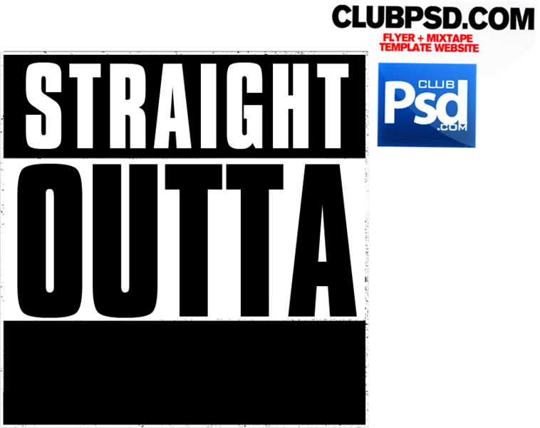 758x600 Straight Outta (Psd) Official Psds