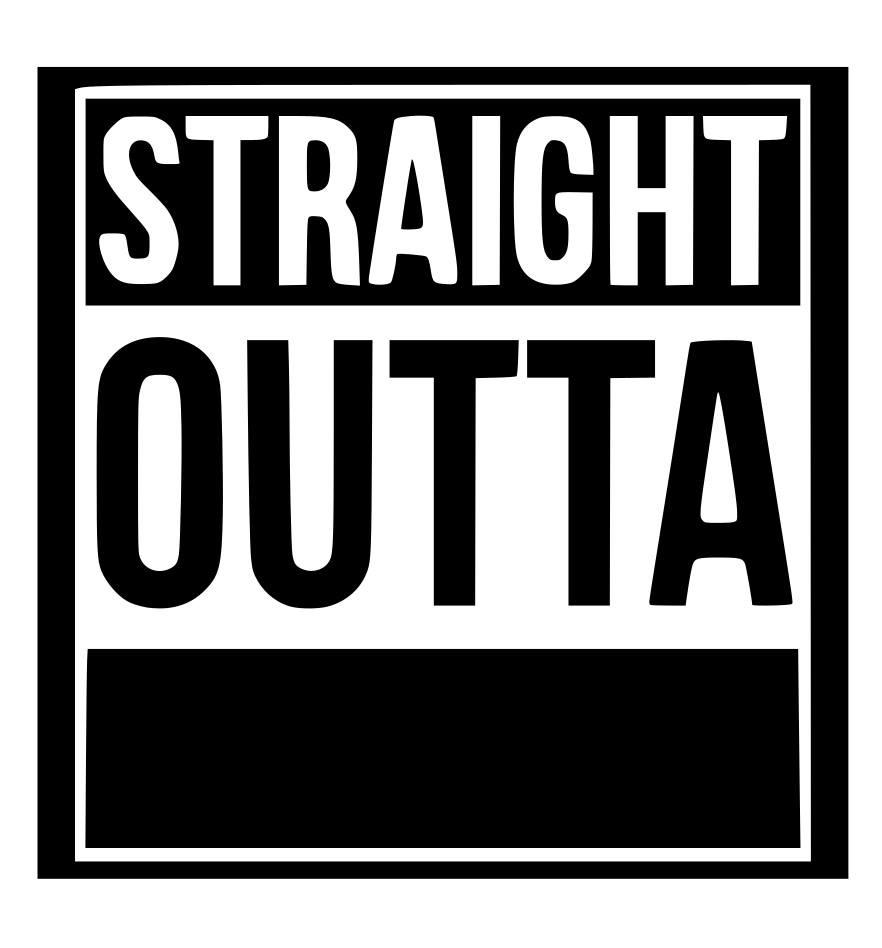 882x948 Straight Outta Clip Art Free Cliparts