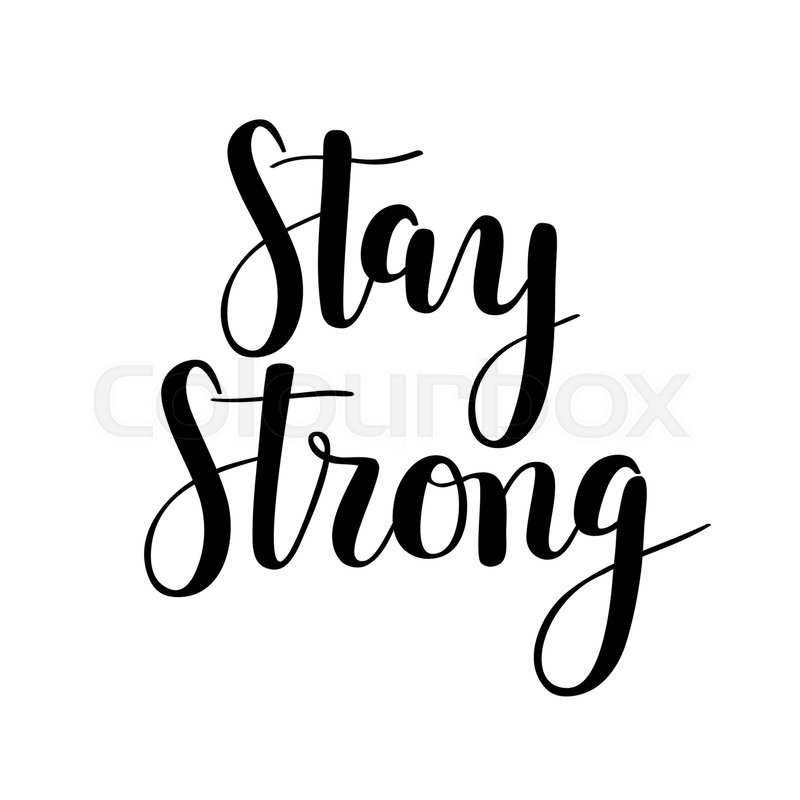 800x800 Stay Strong Vector Calligraphy. Motivational Hand Lettering Quote